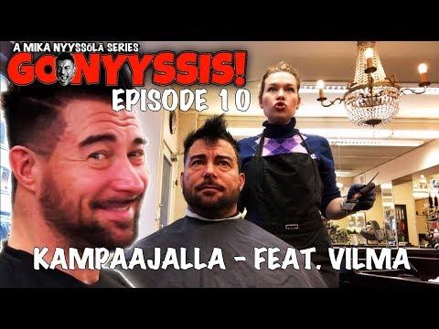 Go Nyyssis! E10 - Mika kampaajalla - Feat. Ex-Body Fitness -kilpailija, kampaaja Vilma Koivumaa