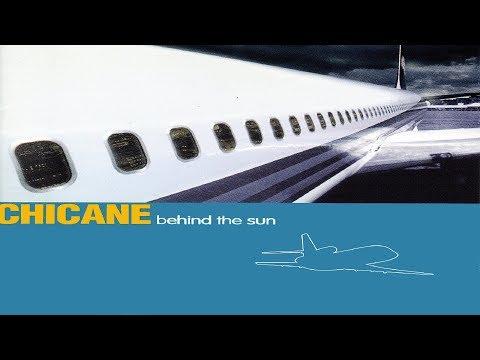 Chicane - Behind The Sun [Full Album]