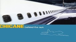 Chicane - Behind The Sun [Full Album]