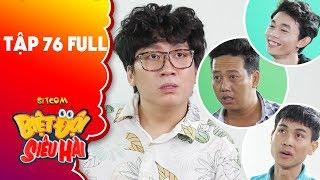 Biệt đội siêu hài | tập 76 full: Phát La đứng hình với sự ảo tưởng sức mạnh của cha con Lê Nam