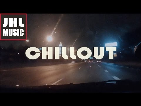 "Chillout Music ""Night Drive"" by JHL Music - Royalty Free Background Music"