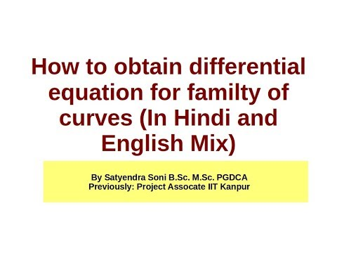 How to obtain differential equation for familty of curves (In Hindi and English Mix))