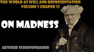 On Madness by Arthur Schopenhauer