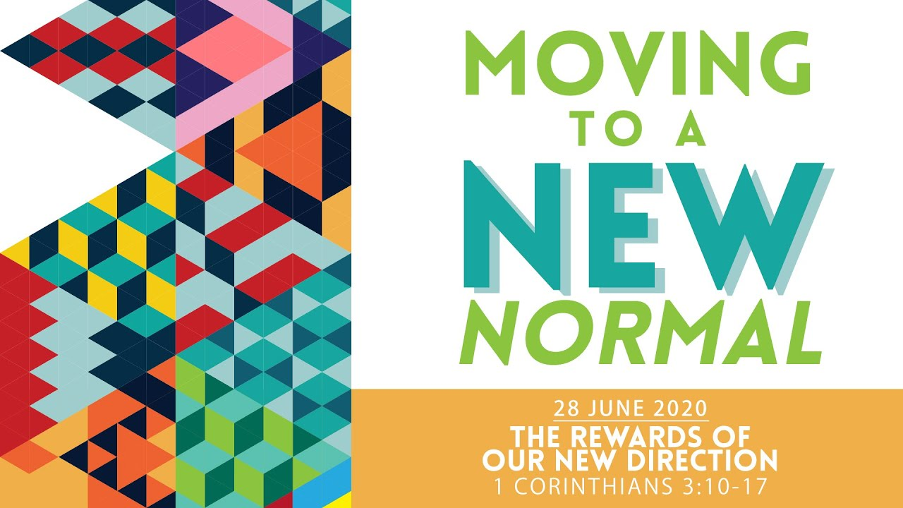 Moving to a New Normal: The Rewards of Our New Direction--Sermon - YouTube