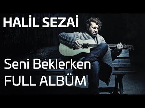Halil Sezai - Seni Beklerken Full Album (Official Audio)