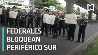 Policías federales se manifiestan y bloquean Periférico Sur, CDMX - Paralelo 23