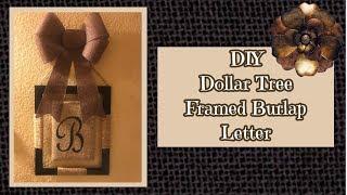 DIY Dollar Tree Framed Burlap Monogram Letter