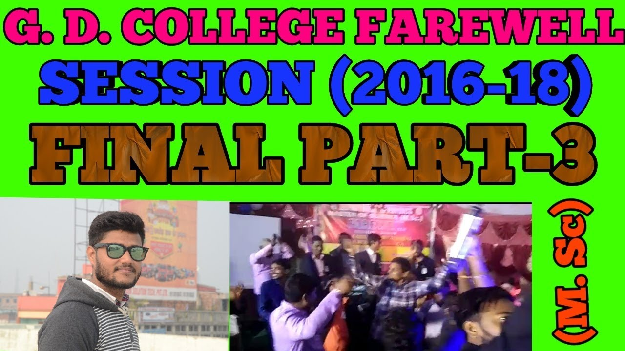 G.D. COLLEGE FAREWELL PARTY !! M.Sc !!PHYSICS!! SESSION 2016-18 !! BEGUSARAI !! FINAL VIDEO PART-3