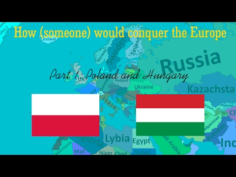 How (someone) would conquer Europe Part 1: Poland and Hungary (100 subs special)