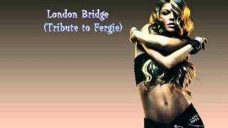 Fergie Tribute -  London Bridge
