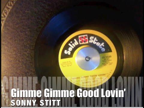 Gimme Gimme Good Lovin' ~ Sonny Stitt