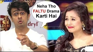 Sonu Nigam INSULTS Neha Kakkar For Doing DRAMA On Indian Idol Show
