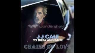 J.J. Cale - chains of love