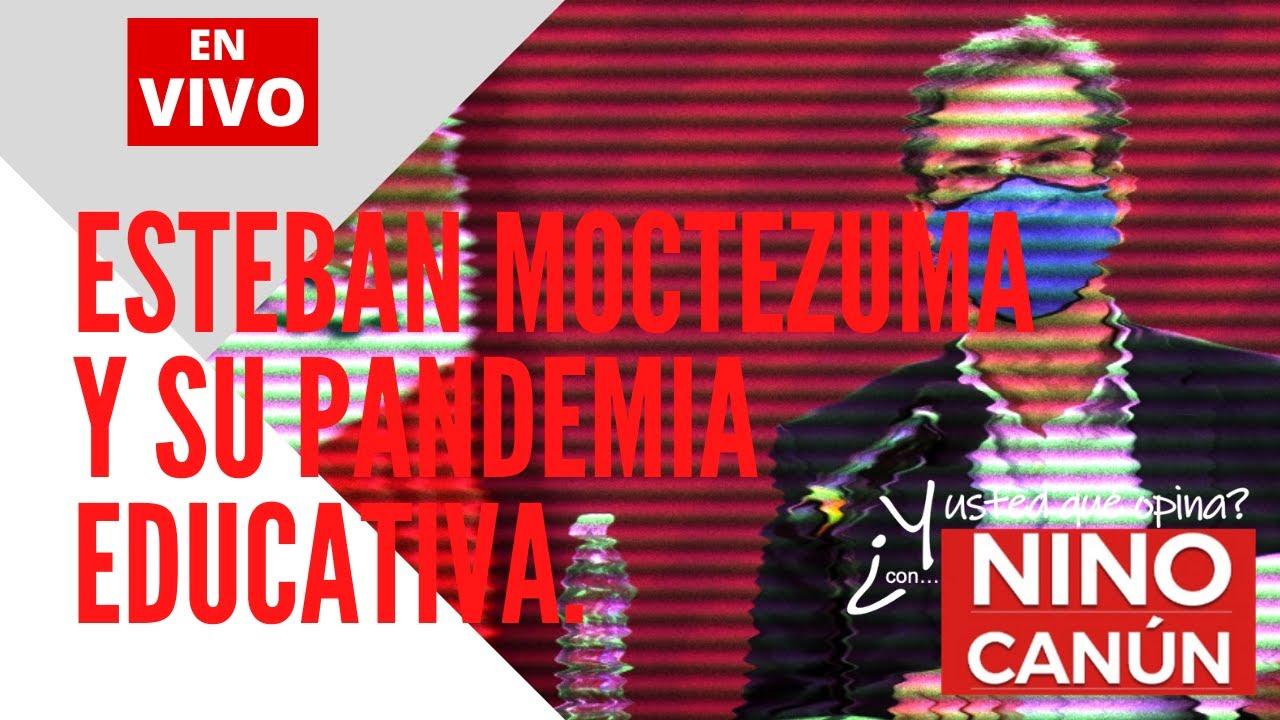 Esteban Moctezuma, las televisoras y su Pandemia Educativa.