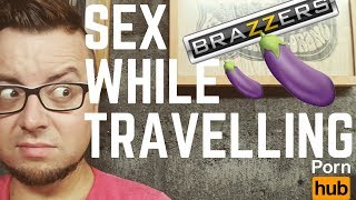 SEX WHILE TRAVELLING | DIGITAL NOMAD DIARIES | FIRST WORLD TRAVELLER
