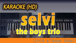Download Mp3 Karaoke Selvi | The Boys Trio - Lirik Tanpa Vokal