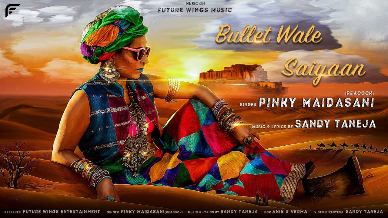 Bullet Wale Saiyaan | Pinky Maidasani Peacock | Sandy Taneja | Future Wings Music