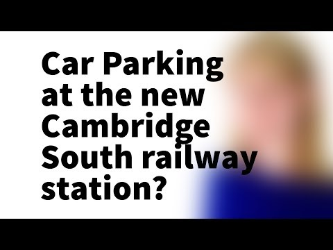 Car Parking at the new Cambridge South railway station?