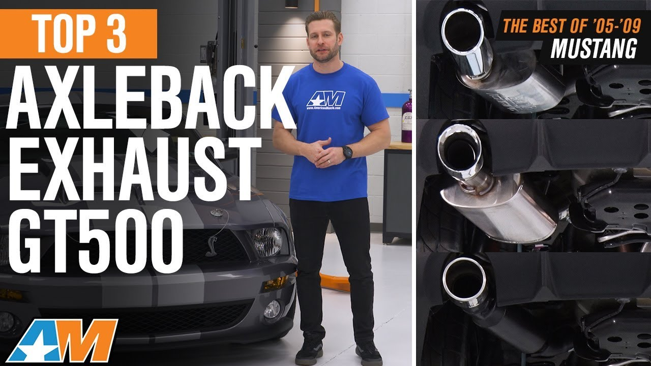 the 3 best mustang axleback exhaust for 2007 2009 mustang gt500