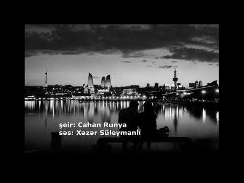 Xezer Suleymanli-Bir Görüşdən Gedişə  (Şeir: Cahad Runya)