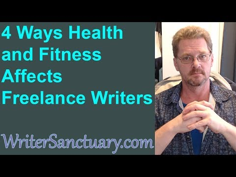 How Health and Fitness Affects Freelance Writing