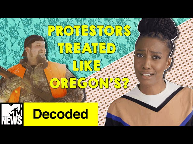 Why Aren't All Protestors Treated Like the Oregon Militia? | Decoded | MTV News
