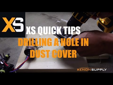 XS HID Quick Tips: Drilling Hole in Dust Cover