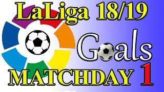 LaLiga Season 18/19 Matchday 1 Goal Highlights