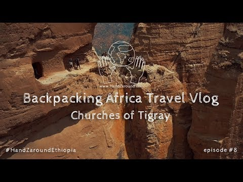 Churches of Tigray  I  Episode #8  I Backpacking Africa Travel Vlog HandZaround