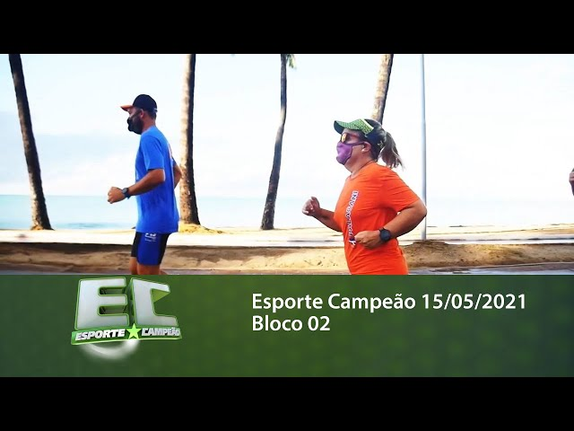 Esporte Campeão 15/05/2021 - Bloco 02