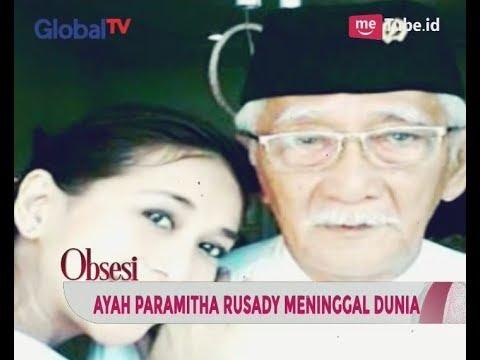 Kabar Duka, Telah Meninggal Dunia Ayah dari Paramitha Rusady - Obsesi 20/09