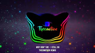 Why Don't We - I Still Do (Theemotion Remix)