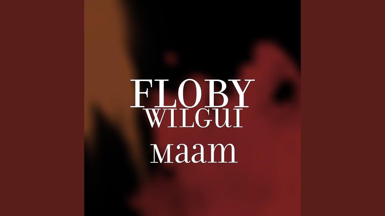 MAAM TÉLÉCHARGER FLOBY WILGUI