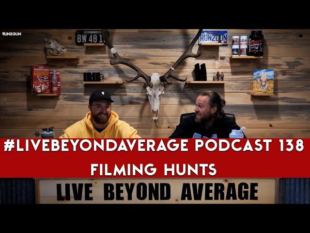 #LiveBeyondAverage Podcast 138 || FILMING HUNTS