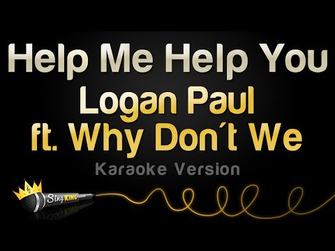 Logan Paul ft. Why Don't We - Help Me Help You (Karaoke Version)