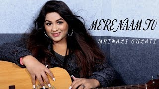 Mere Naam Tu Zero Female version Mrinali Gulati Mp3 Song Download