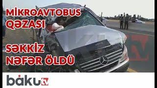 Azərbaycanda mikroavtobus qəzası - Səkkiz nəfər öldü