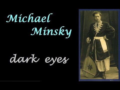 Michael Minsky, 1/5. Black Eyes (Dark Eyes)