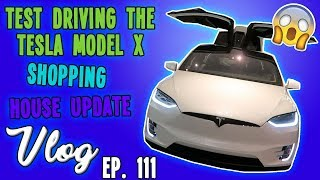 TEST DRIVING THE TESLA MODEL X | SHOPPING | HOUSE UPDATE | VLOG EP. 111