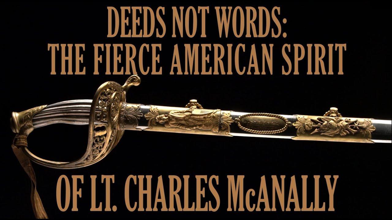 Deeds Not Words: The Fierce American Spirit of Lt. Charles McAnally