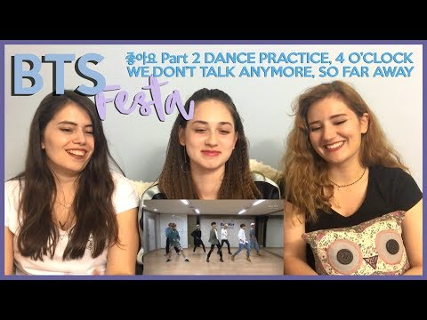 BTS FESTA -  좋아요 Part 2 DANCE PRACTICE, WE DON'T TALK ANYMORE, 4 O'CLOCK & SO FAR AWAY REACTION