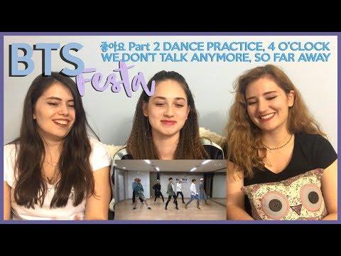 BTS FESTA -  좋아요 Part 2 DANCE PRACTICE, WE DON'T TALK ANYMORE, 4 O'CLOCK & SO FAR AWAY REACTION