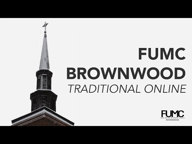 FUMC Brownwood Traditional Feb 21, 2021