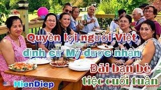 Quyền lợi người Việt định cư Mỹ được nhận - Đãi bạn bè tiệc cuối tuần
