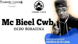 MC BIEEL CWB - INDO ROBACENA (Tubarão Studio)