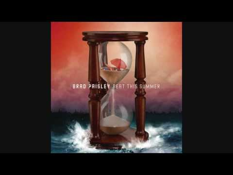 Brad Paisley - Beat This Summer (With Lyrics)