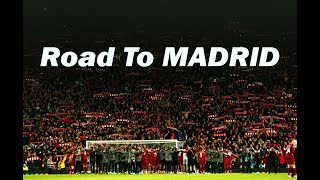 Liverpool - The Road To MADRID