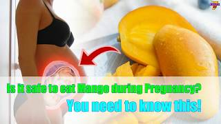 Is it safe to eat Mango during Pregnancy You need to know this!