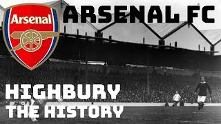 Arsenal Fc: Highbury - The History