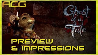 Ghost of a Tale Preview and Impressions